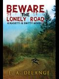 Beware, The Lonely Road: (A Ragetti & Smitty novel)