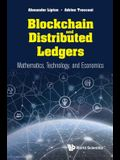 Blockchain and Distributed Ledgers: Mathematics, Technology, and Economics