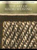The Art of Maori Weaving: The Eternal Thread / Te Aho Mutunga Kore