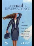 The Road to Independence: 101 Women's Journeys to Starting Their Own Law Firms