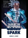 Tales of the Astonishing Black Spark
