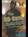 50 Cent: Hip-Hop Mogul