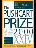 The Pushcart Prize XXIV: The Best of the Small Presses