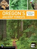Oregon's Ancient Forests: A Hiking Guide