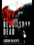The Bloomsday Dead: A Novel