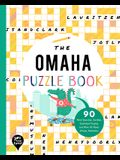 The Omaha Puzzle Book: 90 Word Searches, Jumbles, Crossword Puzzles, and More All about Omaha, Nebraska!