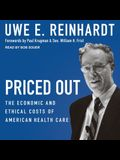 Priced Out Lib/E: The Economic and Ethical Costs of American Health Care