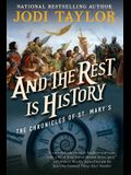 And the Rest Is History: The Chronicles of St. Mary's Book Eight