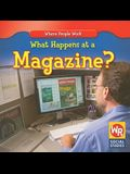What Happens at a Magazine?