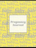 Pregnancy Journal: First Time New Mom Diary, Pregnant & Expecting Record Book, Baby Shower Keepsake Gift, Bump Thoughts & Memories, With