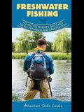 Freshwater Fishing: Fishing Techniques, Baits and Tackle Explained, and Game Fish Tips
