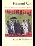 Passed on: African American Mourning Stories, a Memorial