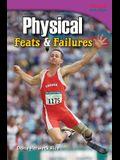 Physical: Feats & Failures
