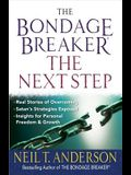 The Bondage Breaker(r)--The Next Step: *real Stories of Overcoming *satan's Strategies Exposed *insights for Personal Freedom and Growth