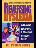 Reversing Dyslexia: Improving Learning & Behavior Without Drugs