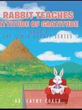 Rabbit Teaches Attitude of Gratitude: Book 1