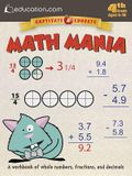 Math Mania: A Workbook of Whole Numbers, Fractions, and Decimals