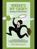 Where's My Cash?!: Testimony of a Money-Chaser