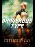 The Dangerous Type: In the Wake of the Templars, Book One