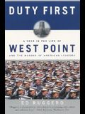 Duty First: A Year in the Life of West Point and the Making of American Leaders (Perennial)