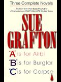 Sue Grafton: Three Complete Novels; A, B & C: A is for Alibi; B is for Burglar; C is for Corpse
