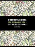Coloring Books For Teen Girls Vol 2: Detailed Designs: Advanced Designs For Older Girls & Teenagers; Zendoodle Birds, Peacocks, Owls, Rabbits, Butterf