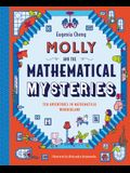 Molly and the Mathematical Mysteries: Ten Interactive Adventures in Mathematical Wonderland