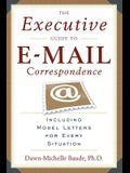 The Executive Guide to E-mail Correspondence: Including Dozens of Model Letters for Every Situation