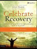 Celebrate Recovery Updated Leader's Guide: A Recovery Program Based on Eight Principles from the Beatitudes