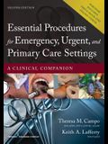 Essential Procedures for Emergency, Urgent, and Primary Care Settings: A Clinical Companion