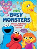 Sesame Street: Busy Monsters: Stories, Activities, Friendship, and Fun!