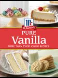 McCormick Pure Vanilla: More Than 55 Delicious Recipes