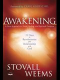 Awakening: 21 Days to Revolutionize Your Relationship with God: A New Approach to Faith, Fasting, and Spiritual Freedom