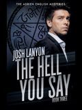 The Hell You Say: The Adrien English Mysteries 3
