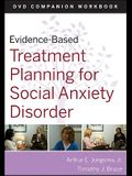 Evidence-Based Treatment Planning for Social Anxiety Disorder Workbook