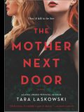 The Mother Next Door: A Novel of Suspense
