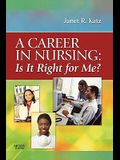 A Career in Nursing: Is It Right for Me?