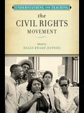Understanding and Teaching the Civil Rights Movement