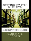 Getting Started with UVM: A Beginner's Guide