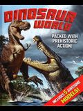 Dinosaur World [With 5 Press-Out Dinosaur Models]