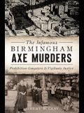 The Infamous Birmingham Axe Murders: Prohibition Gangsters and Vigilante Justice