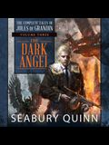 The Dark Angel Lib/E: The Complete Tales of Jules de Grandin, Volume Three