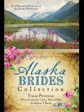 The Alaska Brides Collection: Five Romances Persevere in the Alaska Wilderness