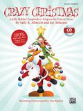 Crazy Christmas!: A Jolly Holiday Songbook or Program for Unison Voices (Kit), Book & CD (Book Is 100% Reproducible)