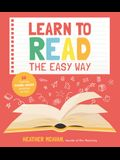 Learn to Read the Easy Way: 60 Exciting Phonics-Based Activities for Kids