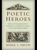 Poetic Heroes: Literary Commemorations of Warriors and Warrior Culture in the Early Biblical World