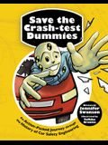 Save the Crash-Test Dummies: An Action-Packed Journey Through the History of Car Safety Engineering