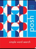 Posh Simple Word Search: 125+ Puzzles