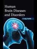 Human Brain Diseases and Disorders
