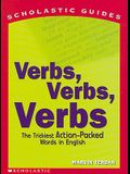 Verbs, Verbs, Verbs: The Trickiest Action-Packed Words In English (Turtleback School & Library Binding Edition) (Scholastic Guides (Sagebrush))
